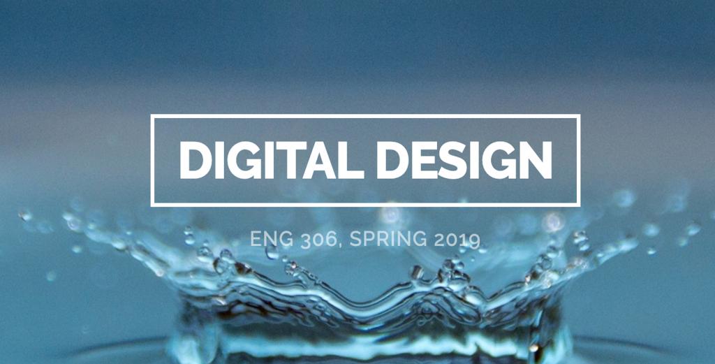 Digital Design ENG 306 Spring 2019 site header water splash